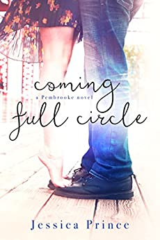 Coming Full Circle (the Pembrooke series Book 2) by [Prince, Jessica]