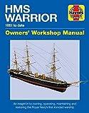HMS Warrior Owners Workshop Manual: 1861 to Date (Haynes Manuals)