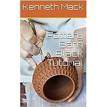 Pottery Barn Black Tutorial (English Edition)