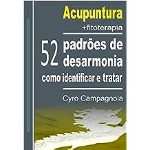Acupuntura+fitoterapia  52 padrões de desarmonia: como identificar e tratar (Portuguese Edition)