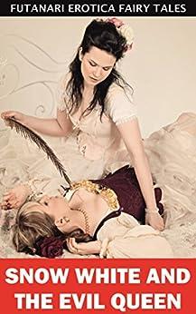 Snow White and the Evil Queen (Futanari Erotica Fairy Tales Book 2) (English Edition) par [Law, Julie]