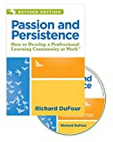 Passion and Persistence: How to Develop a Professional Learning Community at Worktm (an Updated Plc DVD to Inspire Team Collaboration and Motiv