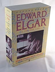 Edward Elgar: A Creative Life (Oxford lives) by Jerrold Northrop Moore (1987-12-31)