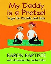 My Daddy is a Pretzel by Baron Baptiste (2012-08-01)