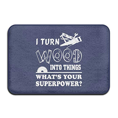 On The Go I Turn Wood Into Things What Goes Your Superpower Welcome Mat Doormat Outdoor Funny