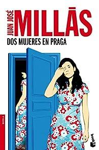 Dos mujeres en Praga par Juan José Millás