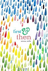 First & Then by Emma Mills (2015-10-13)