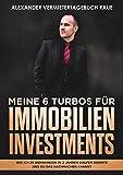 Meine 6 Turbos für Immobilien Investments: Wie ich 25 Wohnungen