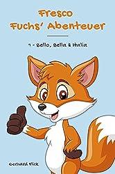 Fresco Fuchs' Abenteuer: 1 - Bello, Bella & Italia (German Edition)