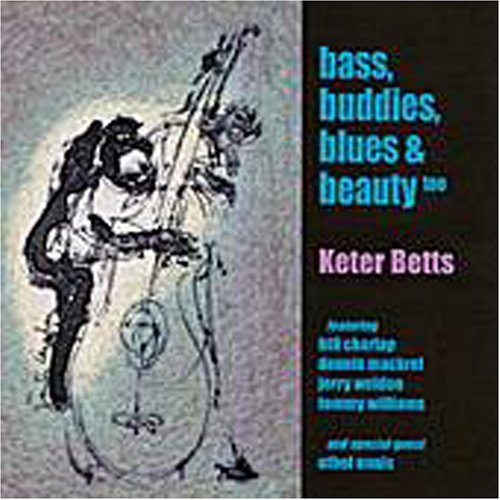 Bass Buddies Blues & Beauty to by Keter Betts (2001-07-10)