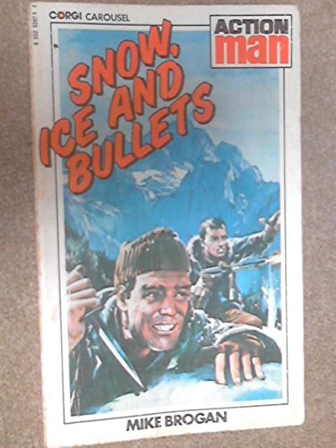 Snow, ice and bullets