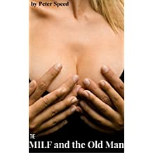 Milf and the Old Man: (A Hotwife story) (Cheating Wife Erotica) (Becoming a Hotwife Book 1)
