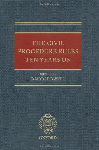 The Civil Procedure Rules Ten Years On