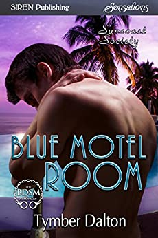 Blue Motel Room [Suncoast Society] (Siren Publishing Sensations) di [Dalton, Tymber]