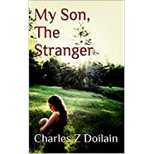 My Son, The Stranger (English Edition)