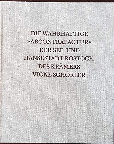 Die wahrhaftige Abcontrafaktur der See- und Hansestadt Rostock des Krämers Vicke Schorler
