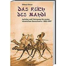 Das Reich des Mahdi: Aufstieg und Untergang des ersten islamischen Gottesstaates 1885-1897