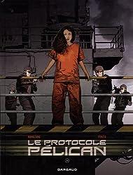Protocole Pélican (Le) - tome 4 - Le Protocole Pélican (4/4)