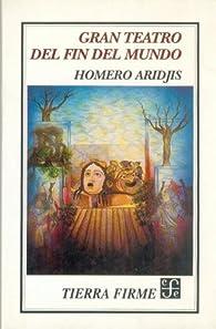 Gran teatro del fin del mundo par Homero Aridjis