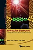 Molecular Electronics: An Introduction To Theory And Experiment (World Scientific Series in Nanoscience and Nanotechnology)