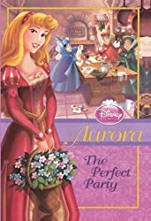 Aurora: The Perfect Party (Turtleback School & Library Binding Edition) (Disney Princess Chapter Books) by Wendy Loggia (2011-06-14)