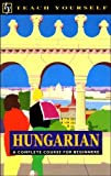 Teach Yourself Hungarian: A complete course for beginners by Zsuzsa Pontifex (1993-01-21)