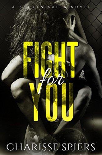 Fight For You: A Broken Souls Novel (English Edition) (Tan Dark Sexy)