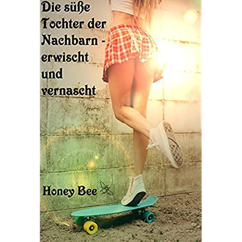 Die süße Tochter der Nachbarn - Erwischt und vernascht (German Edition)