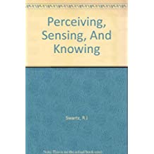 Perceiving, Sensing, And Knowing