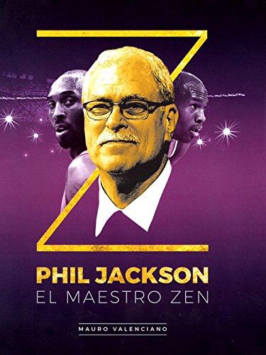 Phil Jackson. El maestro zen (Baloncesto para leer) por Mauro Valenciano Oller