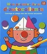 Mon premier livre d'autocollants 4-6 ans : Coloriage et collage avec des formes amusantes