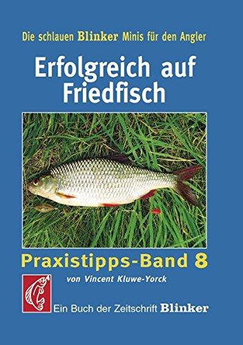 Erfolgreich auf Friedfisch: Praxistipps - Band 8 (Blinker Minis)