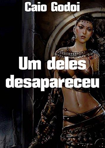 Um deles desapareceu (Portuguese Edition) por Caio  Godoi