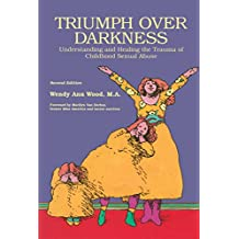 Triumph Over Darkness: Understanding and Healing the Trauma of Childhood Sexual Abuse (English Edition)