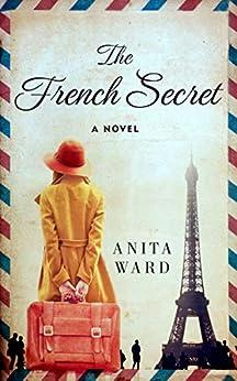 THE FRENCH SECRET by [Ward, Anita]