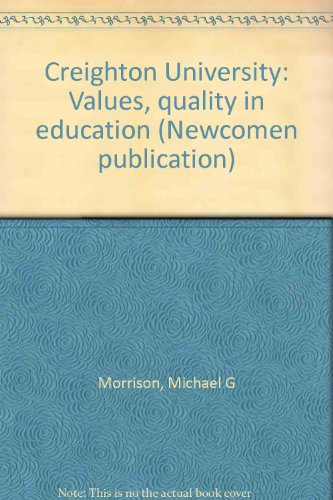 Creighton University. Values, Quality in Education (Creighton University)