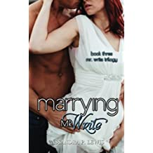 Marrying Mr. Write: Volume 2 by Cassandra P. Lewis (2014-10-30)