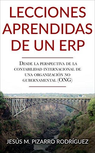 Lecciones aprendidas de un ERP: Desde la perspectiva de la contabilidad internacional de una organización no gubernamental (ONG)