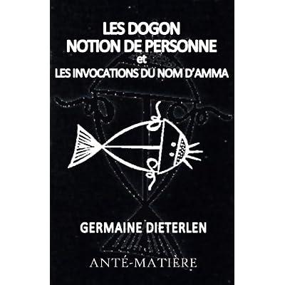 Les Dogons - Notion de personne et Invocations du nom d'Amma