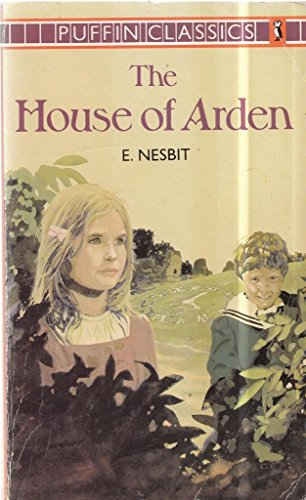 The House of Arden: A Story For Children (Puffin Classics)
