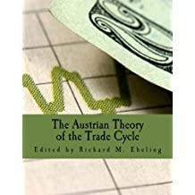 The Austrian Theory of the Trade Cycle (Large Print Edition): And Other Essays