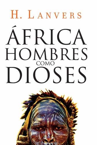 Utorrent No Descargar África. Hombres como dioses Epub Patria