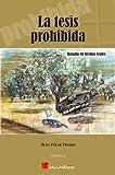 La Tesis Prohibida (Trilogía La Tesis Prohibida, Historia de España de 1936 a 2013 nº 1)
