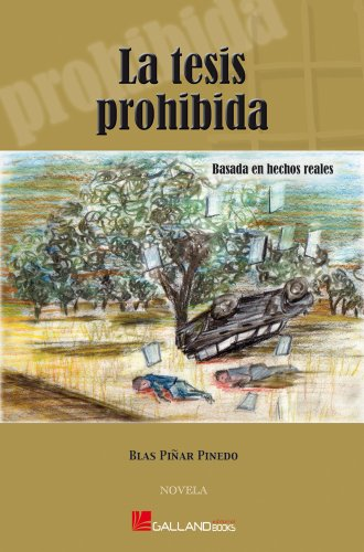 La Tesis Prohibida (Trilogía La Tesis Prohibida, Historia de España de 1936 a 2013) por Blas Piñar Pinedo