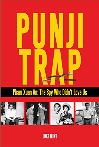 Punji Trap: Pham Xuan An: The Spy Who Didn't Love Us (English Edition)