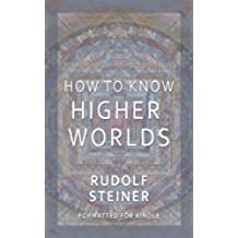 How to Know Higher Worlds (English Edition)