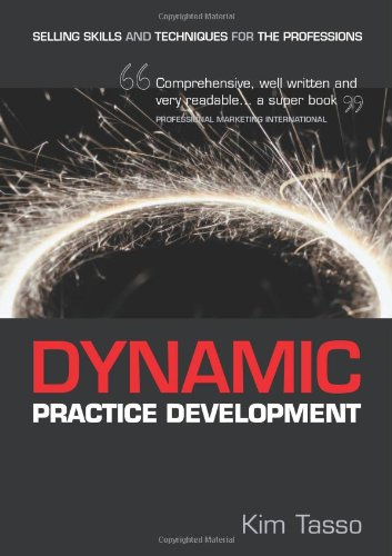 Dynamic Practice Development: Selling Skills and Techniques for the Professions
