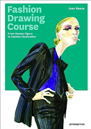 Kostüm Figur Kinderbuch - Fashion Drawing Course: From Human Figure to Fashion Illustration (Promopress)
