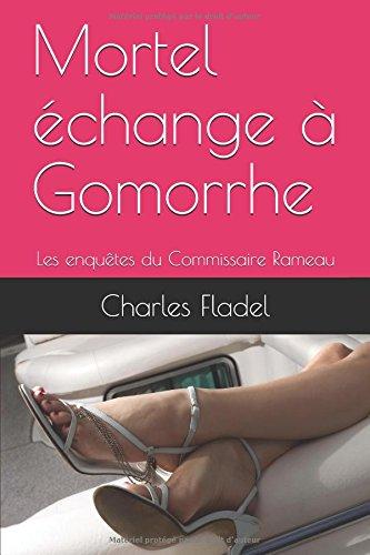 Mortel change  Gomorrhe: Les enqutes du Commissaire Rameau