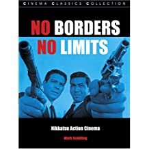 No Borders No Limits: Nikkatsu Action Cinema (Cinema Classics (Paperback))